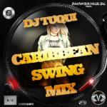 DJ Tuqui Caribbean Swing Mix