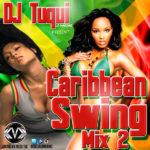 DJ Tuqui Caribbean Swing Mix 2